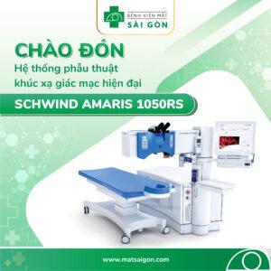 Mắt Sài Gòn Chào Đón Hệ Thống Phẫu Thuật Khúc Xạ Laser Excimer Schwind Amaris 1050RS Hiện Đại Nhất Thị Trường.