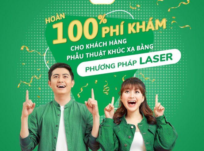 Hoàn 100% phí khám cho khách hàng phẫu thuật khúc xạ bằng Phương pháp laser